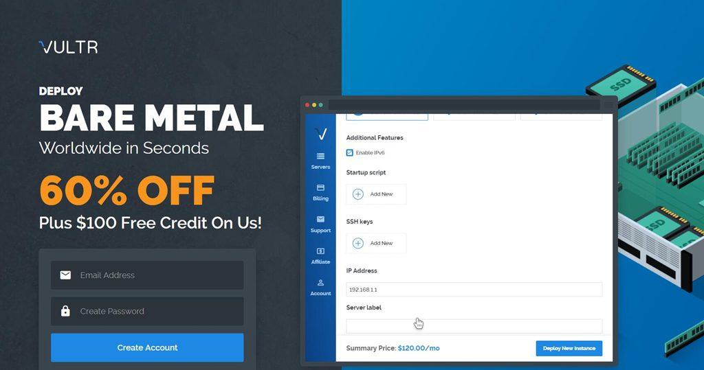 再发力:vultr推出独立服务器,四折还送100美元,新注册用户送10美元